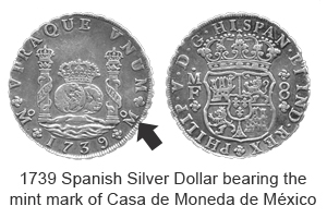 1739 Spanish Silver Dollar bearing the mint mark of Casa de Moneda de México